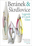 Beranek & Skrdlovice: Legends of Czech Glass