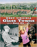 West Virginia Glass Towns, 2012, by Dean Six