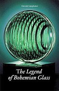 Legend of Bohemian Glass